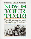 Books:Americana & American History, Walter Dean Myers. Now is Your Time! The African-AmericanStruggle for Freedom. [New York]: HarperCollins, [1991...
