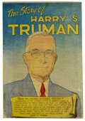 "Golden Age (1938-1955):Non-Fiction, Story of Harry S. Truman #nn Davis Crippen (""D"" Copy) pedigree(Democratic National Committee, 1948) Condition: VF-. Used in..."