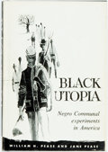 Books:Americana & American History, William H. and Jane Pease. Black Utopia. Negro Communal Experiments in America. Madison: State Historical Societ...
