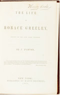 Books:Biography & Memoir, [Anti-Slavery]. J. Parton. The Life of Horace Greeley. NewYork: Mason Brothers, 1855. First edition. Original cloth...