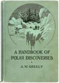 Books:Travels & Voyages, A.W. Greely. Handbook of Polar Discoveries. Boston: Little, Brown, 1906. Third edition. Original cloth binding. Some...