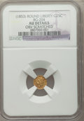 California Fractional Gold , Undated 25C Liberty Round 25 Cents, BG-204, R.5, -- ObverseScratched -- NGC Details. AU. NGC Census: (0/4). PCGS Populatio...
