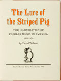 Books:Music & Sheet Music, David Tatham. SIGNED/LIMITED. The Lure of the Striped Pig; theIllustration of Popular Music in America 1820-1870. B...