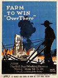 "Movie Posters:War, World War I Propaganda Poster (US Department of Labor, 1917).Poster (29.75"" X 39.75"") ""Farm to Win 'Over There.'"". ..."