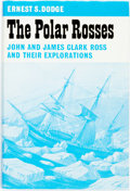 Books:Travels & Voyages, Ernest S. Dodge. The Polar Rosses. John and James Clark Ross and Their Explorations. London: Faber and Faber, [1...