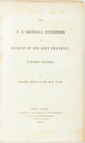 Books:Travels & Voyages, Elisha Kent Kane. The U.S. Grinnell Expedition in Search of John Franklin. New York: Harpers, 1854. First edition. O...