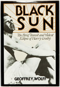 Books:Biography & Memoir, Geoffrey Wolff. Black Sun. The Brief Transit and Violent Eclipse of Harry Crosby. New York: Random House, [1976]. Pu...