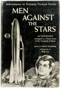 Books:Science Fiction & Fantasy, Martin Greenberg, editor. Men against the Stars. An Anthology Arranges as a Future Story of the Conquest of Space....