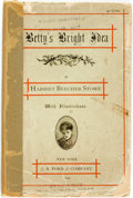 Books:Literature Pre-1900, Harriet Beecher Stowe. Betty's Bright Idea. New York: J.B.Ford & Company, 1876. First edition. Twelvemo. Also c...