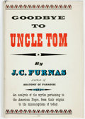 Books:Americana & American History, J.C. Furnas. Goodbye to Uncle Tom. New York: William SloaneAssociates, 1956. First edition. Publisher's cloth bindi...