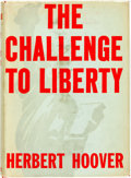 Books:Americana & American History, Herbert Hoover. The Challenge to Liberty. New York:Scribner's, 1934. First edition. Publisher's cloth and original ...