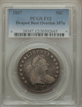 Early Half Dollars, 1807 50C Draped Bust, O-107a, High R.4, Fine 12 PCGS. PCGSPopulation (1/0). NGC Census: (1/2). ...