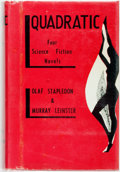 Books:Science Fiction & Fantasy, Olaf Stapledon and Murray Leinster. Quadratic. Four Science Fiction Novels. Los Angeles: FPCI, 1949 (but actually 19...