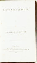 Books:Americana & American History, [Abolition] An American Mother (anonymous). Hints andSketches. New York: John S. Taylor, 1839. Assumed firsteditio...