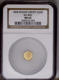 California Fractional Gold: , 1868 25C Liberty Round 25 Cents, BG-806, R.3, MS65 NGC. PCGSPopulation (53/13). (#10667)...