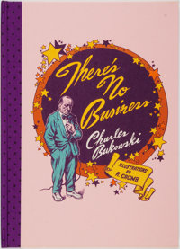 [Featured Lot] R[obert] Crumb, illustrator. Charles Bukowski. SIGNED/LIMITED. There's No Business