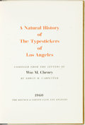 Books:Books about Books, William M. Cheney. A Natural History of the Typestickers of Los Angeles. Los Angeles: Rounce and Coffin Club, 1960. ...