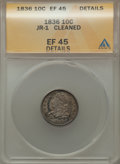 Bust Dimes, 1836 10C JR-1, R.3, -- Cleaned -- ANACS. XF45 Details. Mintage:1,190,000....