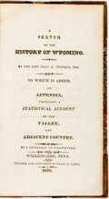 Books:Americana & American History, [Isaac A. Chapman] A Sketch of the History of Wyoming.Wilkesbarre, Penn.: Sharp D. Lewis, 1830. First edition. Twel...