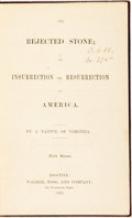 Books:Americana & American History, [Moncure Conway]. The Rejected Stone; or, Insurrection vs.Resurrection in America. Boston: Walker, Wise, 1862. Thir...