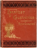 Books:Literature Pre-1900, Anna Gardner. Harvest Gleanings. New York: Fowler &Wells, 1881. First edition. Writings regarding Lucretia Mott, Ha...