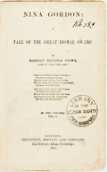 Books:Literature Pre-1900, Harriet Beecher Stowe. Nina Gordon: A Tale of the Great DismalSwamp. Boston: Houghton Mifflin, 1882. Later edition....