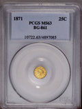 California Fractional Gold: , 1871 25C Liberty Round 25 Cents, BG-861, Low R.5, MS63 PCGS. PCGSPopulation (9/15). (#10722)...