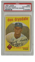 Autographs:Sports Cards, 1959 Topps Don Drysdale #387 Signed Card PSA Authentic. Drysdale was an impressive power pitcher who, along with Sandy Kouf...