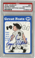 Autographs:Sports Cards, 1972 Laughlin Roger Maris #50 Signed Card PSA Authentic. This cardfrom the 1972 Laughlin issue commemorates the feat that ...