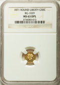 California Fractional Gold , 1871 50C Liberty Round 50 Cents, BG-1029, High R.4, MS63 DeepProoflike NGC....