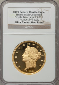 1849 One-Ounce .999 Gold Pattern Double Eagle Restrike, Private Issue Struck 2011 Gem Proof Ultra Cameo NGC. Ex: Smithso...