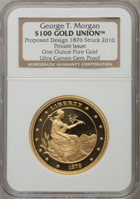 2010 One-Ounce Pure Gold George T. Morgan $100 Gold Union Restrike, Proposed Design in 1876, Private Issue Gem Proof Ult...
