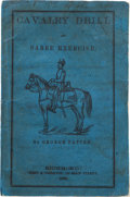 Military & Patriotic:Civil War, [Confederate Imprint] George [Washington] Patten. Cavalry Drill and Sabre Exercise,: Compiled Agreeably to the Latest Re...