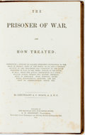 Books:Biography & Memoir, A.C. Roach. The Prisoner of War and How Treated.Indianapolis: Railroad City Publishing, 1865. First edition.Publis...