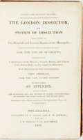 Books:Medicine, Hooper, Robert [also attrib. Scratchley, James]. The London Dissector, Or System Of Dissection Practiced In The Hosp...