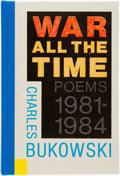 Books:Literature 1900-up, [Featured Lot] Charles Bukowski. SIGNED/LIMITED. War All theTime. Santa Barbara: Black Sparrow Press, 1984. First e...