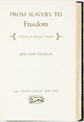 Books:Americana & American History, [African American]. John Hope Franklin. From Slavery to Freedom;a History of American Negroes. New York: Alfred A. ...