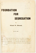 Books:Americana & American History, [Pro-Segregation]. Richard W. Edmonds. Foundation forSegregation. Columbus, GA: self-published, [n.d. ca. 1950s].N...