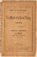 Books:Literature Pre-1900, T.S. Denison. Too Much of a Good Thing. A Comedietta.Chicago: T.S. Denison, 1880. Third edition. Twelvemo. Publishe...