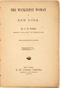 Books:Literature Pre-1900, C.H. Webb. The Wickedest Woman in New York. New York: G.W.Carleton, 1868. Assumed first edition. Twelvemo. Publishe...