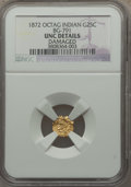 California Fractional Gold , 1872 25C Indian Octagonal 25 Cents, BG-791, R.3, -- Damaged -- NGCDetails. Unc. NGC Census: (0/58). PCGS Population (1/233...