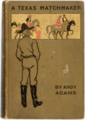 Books:Children's Books, Andy Adams. A Texas Matchmaker. Boston/New York: Houghton,Mifflin, 1904. First edition. Twelvemo. Publisher's picto...