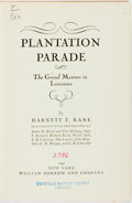 Books:Americana & American History, [Slavery]. Harnett T. Kane. Plantation Parade; The Grand Mannerin Louisiana. New York: William Morrow and Compa...