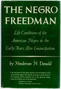 Books:Americana & American History, [African-Americana]. Henderson H. Donald. The NegroFreedman. New York: Henry Schuman, 1952. First edition. 8vo,...