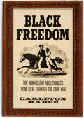 Books:Americana & American History, [Anti-Slavery]. Carleton Mabee. Black Freedom. TheNonviolent Abolitionists from the 1830 through the CivilWar....