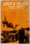 Books:Americana & American History, Richard C. Wade. Slavery in the Cities. The South1820-1860. New York: Oxford University Press, 1964. Firstedit...