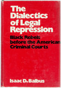 Books:Americana & American History, [African-Americana]. Isaac D. Balbus. The Dialectics of LegalRepression. Black Rebels Before the American Crimina...