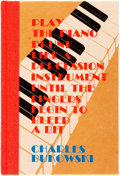 Books:Fiction, Charles Bukowski. SIGNED/LIMITED. Play the Piano Drunk Like a Percussion Instrument Until the Fingers Begin to Bleed a B...