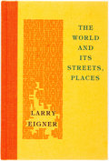 Books:Fiction, Larry Eigner. SIGNED/LIMITED. The World and Its Streets, Places. Santa Barbara: Black Sparrow Press, 1977. Limit...