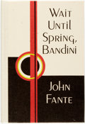 Books:Fiction, John Fante. SIGNED/LIMITED. Wait Until Spring, Bandini.Santa Barbara: Black Sparrow Press, 1983. Limited to 200...